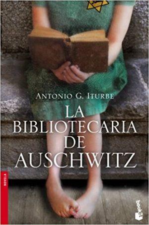 La bibliotecaria de Auschwitz, de Antonio Iturbe (Novelas históricas sobre el holocausto)