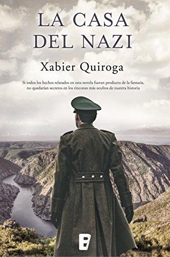 La casa del nazi, de Xabier Quiroga (Novelas históricas sobre misterios de la historia)