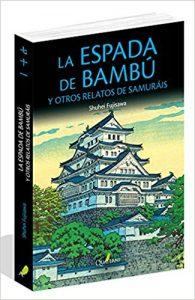 La espada de bambú, de Shuhei Fujisawa (Novelas históricas sobre Japón)
