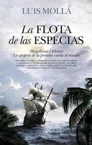 La flota de las especias, de Luis Mollá (Novelas históricas obre piratas en la Edad Moderna)