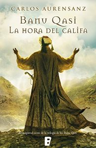 La hora del califa, de Carlos Aurensanz (novelas histórica medievales sobre al andalus)
