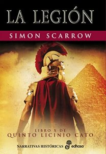 La legión, de Simon Scarrow (Novelas históricas sobre Roma)