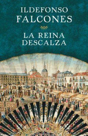 La reina descalza, de Ildefonso Falcones (Novelas históricas ambientadas en la Ilustración)