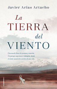 La tierra del viento, de Javier Arias Artacho (Novelas históricas del siglo XIX)