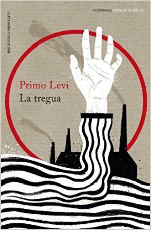 La tregua, de Primo Levi (Novelas históricas sobre los campos de concentración)