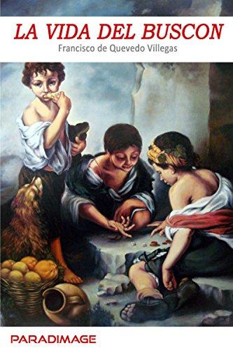 La vida del Buscón, de Francisco de Quevedo (Novela picaresca española)