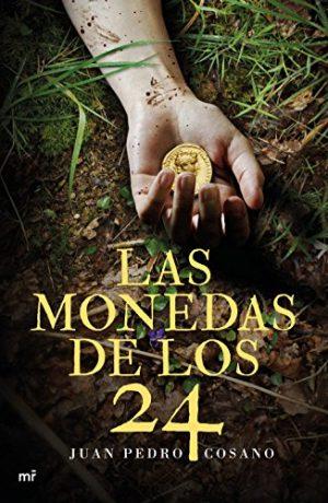 Las monedas de los 24, de Juan Pedro Cosano (Novelas históricas del siglo de las luces)