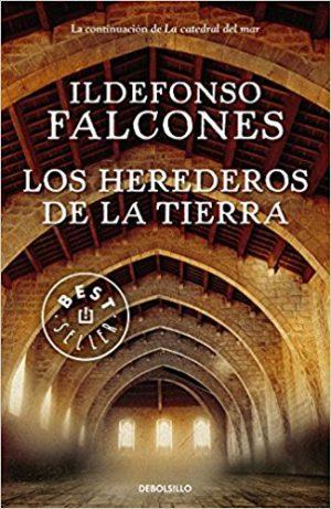 Los herederos de la tierra, de Ildefonso Falcones (novelas históricas medievales)
