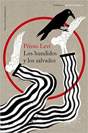 Los hundidos y los salvados, de Primo Levi (Novelas históricas sobre el Holocausto y los campos de exterminio)