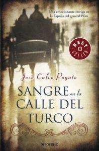 Sangre en la calle del Turco, de José Calvo Poyato (Novelas históricas ambientadas en el siglo XIX)