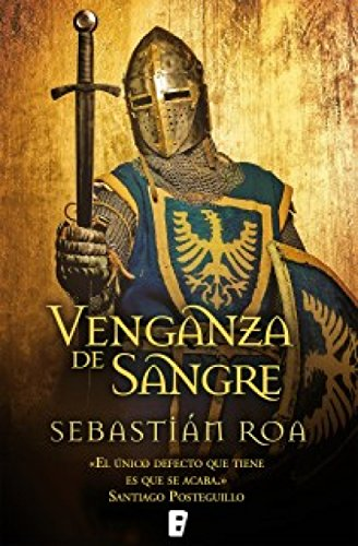 Venganza de sangre, de Sebastían Roa (Novelas históricas medievales sobre los templarios)