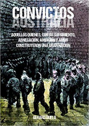 Convictos, una novela sobre la colonia penal inglesa de Australia